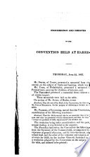 Proceedings and Debates of the Convention of the Commonwealth of Pennsylvania, to Propose Amendments to the Constitution, Commenced ...