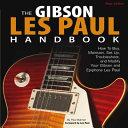 The Gibson Les Paul Handbook   New Edition