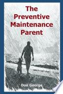 The Preventive Maintenance Parent