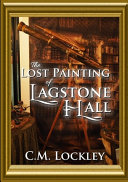 The Lost Painting of Lagstone Hall