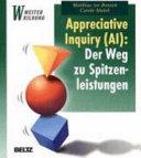 Appreciative inquiry  AI   der Weg zu Spitzenleistungen