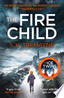The Fire Child  The 2017 gripping psychological thriller from the bestselling author of The Ice Twins