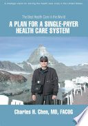 A Plan for a Single Payer Health Care System
