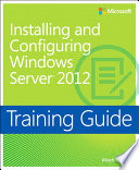 Training Guide Installing and Configuring Windows Server 2012  MCSA