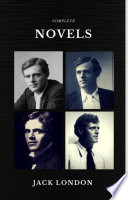 Jack London The Complete Novels Quattro Classics The Greatest Writers Of All Time