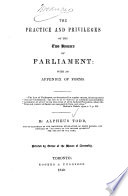 The Practice and Privileges of the Two Houses of Parliament