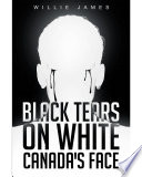 Black Tears On White Canada s Face
