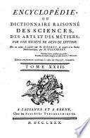 Encyclopédie, ou Dictionnaire raisonné des sciences, des arts et des métiers, par une Sociéte des gens de lettres. Mis en ordre and publié par M. Diderot; and quant a la partie mathématique, par M. D'Alembert. Tome premier [-36.]