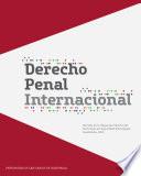 Derecho Penal Internacional Investigaciones Dogmaticas Documentadas Realizadas Por Los