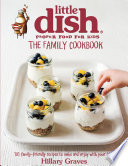 The Little Dish Family Cookbook