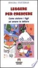 Leggere per crescere  Come aiutare i figli ad amare la lettura