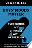 Boys  Moods Matter  Overcoming My Struggle with Depression
