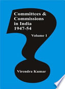 Committees And Commissions In India Vol  1   1947 54