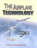The Airplane, a History of Its Technology