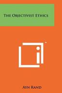 The Objectivist Ethics