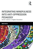 Integrating Mindfulness into Anti Oppression Pedagogy