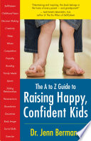 The To Z Guide To Raising Happy Confident Kids