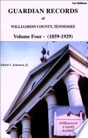 Guardian Records of Williamson County  Tennessee 1859 1929