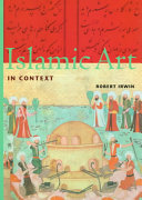 Islamic Art in Context Muslim Art Produced From Approximately The Fifth Century