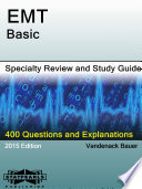 EMT Basic Specialty Review and Study Guide