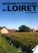 Maisons et paysages du Loiret