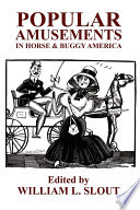 Popular Amusements in Horse   Buggy America