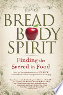 Bread, Body, Spirit Of Our Lives Whether We Make Time To