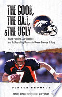 The Good  the Bad    the Ugly  Denver Broncos