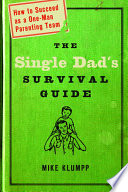 The Single Dad S Survival Guide