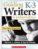 Guiding K 3 Writers to Independence