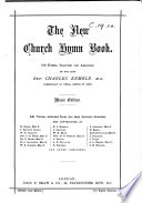 The New Church Hymn Book  510 hymns  selected and arranged by     C  Kemble  etc