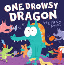 One Drowsy Dragon Ten Little Dragons In Increasing Numbers Disturb His