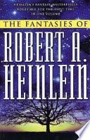 The Fantasies of Robert A  Heinlein