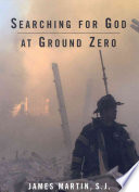 Searching For God At Ground Zero : workers, and police officers at ground...