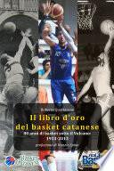 Il libro d oro del basket catanese 1933 2013