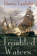 Troubled Waters : spring of 1800, and captain alan lewrie, fresh...