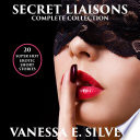 Secret Liaisons Complete Collection   20 Super Hot Erotic Short Stories