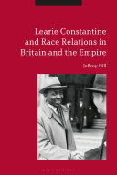 Learie Constantine and Race Relations in Britain and the Empire