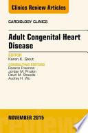 Adult Congenital Heart Disease An Issue Of Cardiology Clinics  book