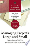 Harvard Business Essentials Managing Projects Large And Small : details. this book walks managers...