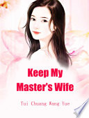 Keep My Master S Wife