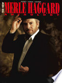 The New Merle Haggard Anthology Songbook