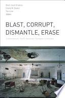 Blast  Corrupt  Dismantle  Erase