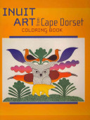 Inuit Art From Cape Dorset Coloring Book Cb101