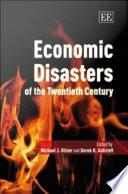 Economic Disasters of the Twentieth Century