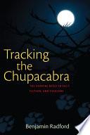 Tracking The Chupacabra