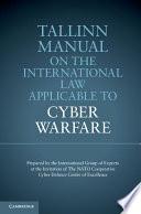 Tallinn Manual on the International Law Applicable to Cyber Warfare