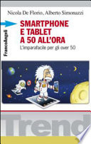 Smartphone e tablet a 50 all ora  L imparafacile per gli over 50