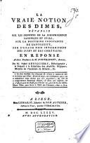 La vraie notion des Dimes, rétablie sur les principes de la jurisprudence canonique et civile, sur la doctrine constante de l'antiquité, sur l'usage non interrompu des juifs et des chrétiens