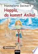 Hoppla, da kommt Anika!